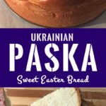 A loaf of paska on the top section and slices of paska on the bottom section with a caption in between. Image for pinning