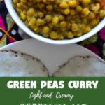 Collage of Images showing a bowl with peas curry, indented for pinning.