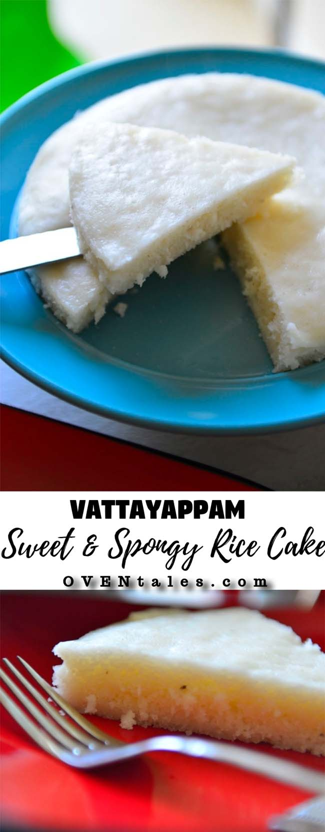 Vattayappm - the soft and spongy sweet Rice Cake From Kerala