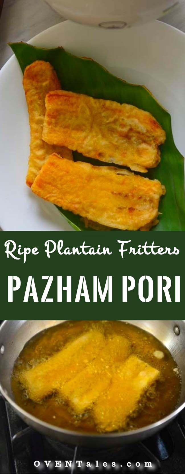 Pazham Pori - or Ethakka Appam - Sweet Plantain Fritters from Kerala